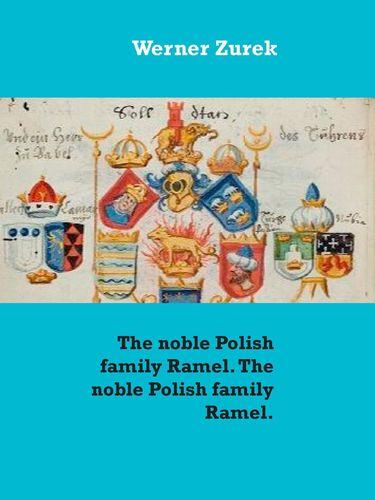 The noble Polish family Ramel. The noble Polish family Ramel.