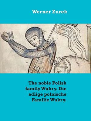 The noble Polish family Wukry. Die adlige polnische Familie Wukry.