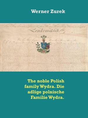 The noble Polish family Wydra. Die adlige polnische Familie Wydra.