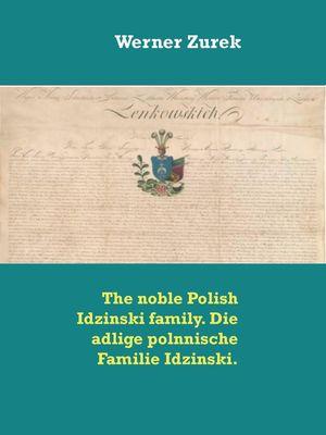 The noble Polish Idzinski family. Die adlige polnnische Familie Idzinski.