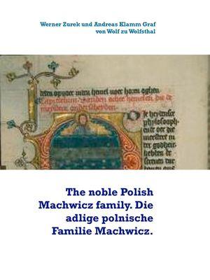 The noble Polish Machwicz family. Die adlige polnische Familie Machwicz.