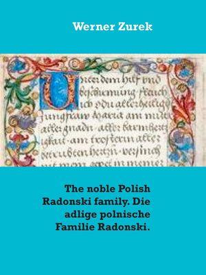 The noble Polish Radonski family. Die adlige polnische Familie Radonski.