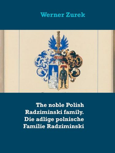 The noble Polish Radziminski family. Die adlige polnische Familie Radziminski