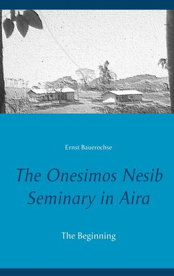 The Onesimos Nesib Seminary in Aira