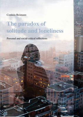 The paradox of solitude and loneliness