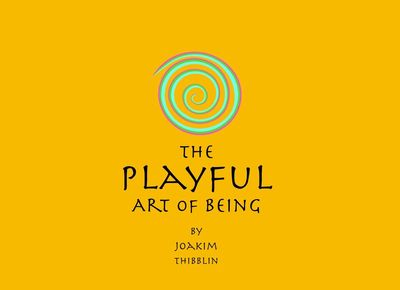 The Playful Art of Being