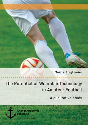 The Potential of Wearable Technology in Amateur Football. A qualitative study