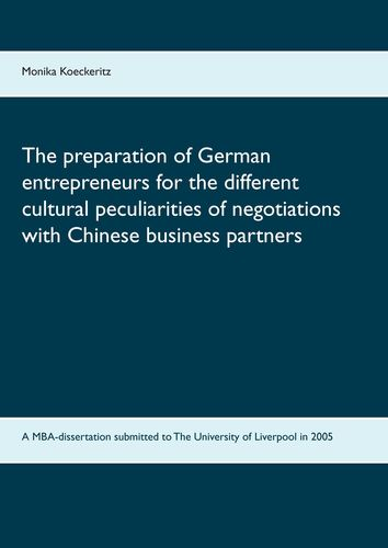 The preparation of German entrepreneurs for the different cultural peculiarities of negotiations with Chinese business partners