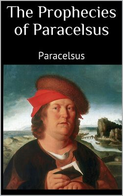 The Prophecies of Paracelsus
