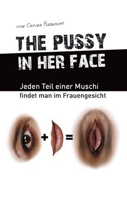 the pussy in her face