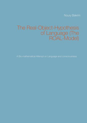 The Real-Object-Hypothesis of Language (The ROAL-Model)