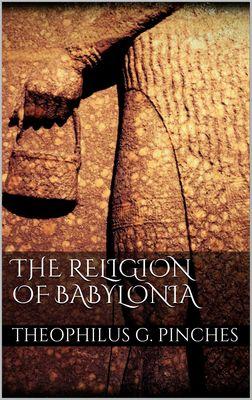 The Religion of Babylonia