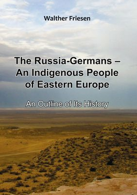 The Russia-Germans - An Indigenous People of Eastern Europe