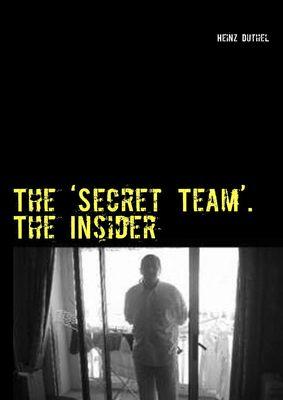 The 'Secret Team'. The Insider