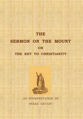 The Sermon on the Mount or the Key to Christianity