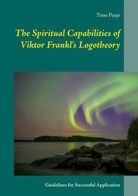 The Spiritual Capabilities of Viktor Frankl's Logotheory