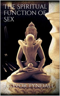 The Spiritual Function of Sex