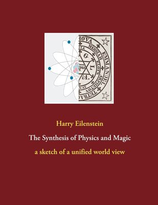The Synthesis of Physics and Magic