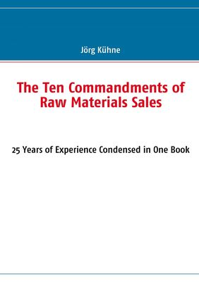 The Ten Commandments of Raw Materials Sales