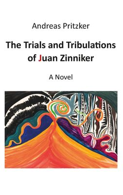 The Trials and Tribulations of Juan Zinniker
