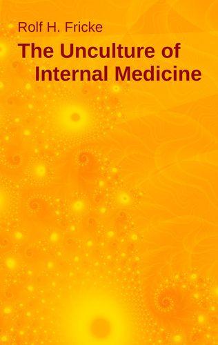 The Unculture of Internal Medicine