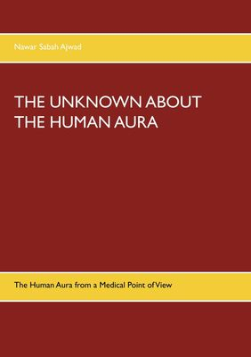 The Unknown about the Human Aura