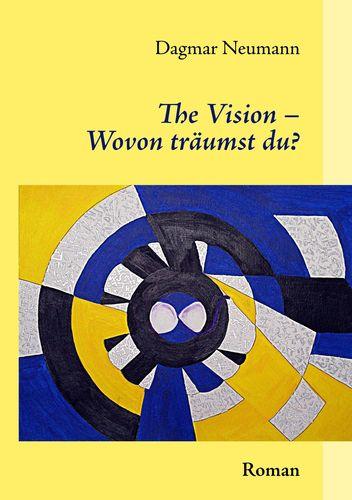 The Vision – Wovon träumst du?
