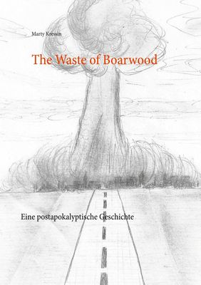 The Waste of Boarwood