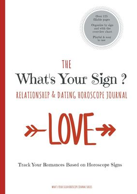 The What's Your Sign Relationship & Dating Horoscope Journal