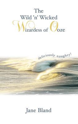 The Wild'n' Wicked Wizardess of Ooze