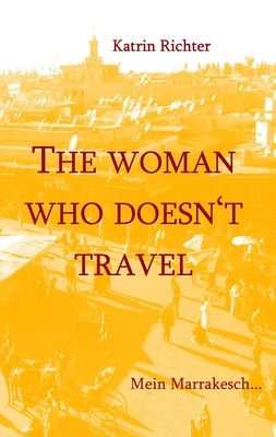 The woman who doesn't travel
