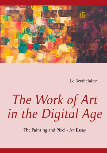 The Work of Art in the Digital Age