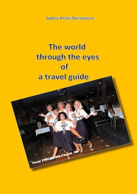 The world through the eyes of a travel guide