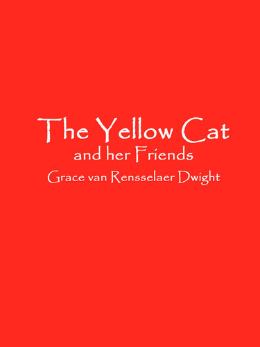The Yellow Cat and her Friends