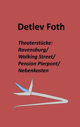 Theaterstücke: Ravensburg / Walking Street / Pension Pierpont / Nebenkosten