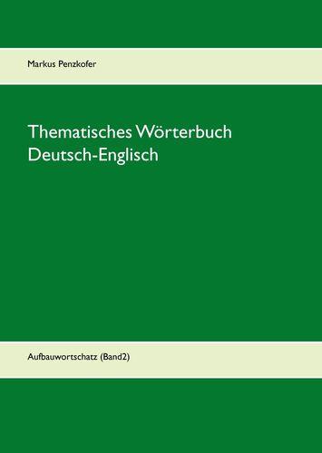 Thematisches Wörterbuch Deutsch-Englisch (2)