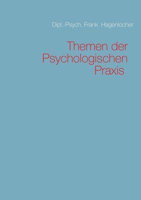 Themen der Psychologischen Praxis