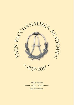 Then Bacchanaliska Akademien 1927-2017