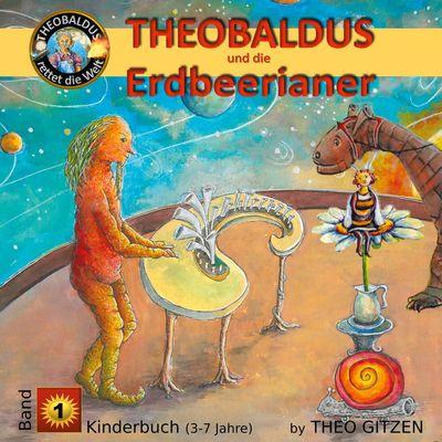 Theobaldus rettet die Welt - Kinderbuch