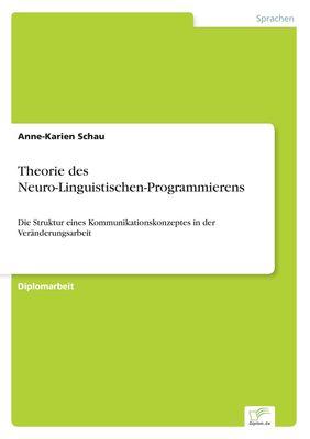 Theorie des Neuro-Linguistischen-Programmierens