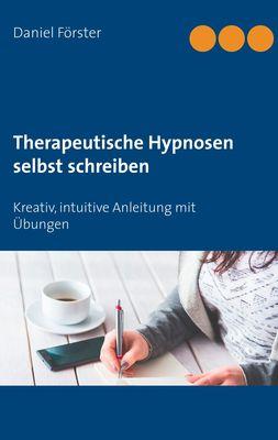 Therapeutische Hypnosen selbst schreiben