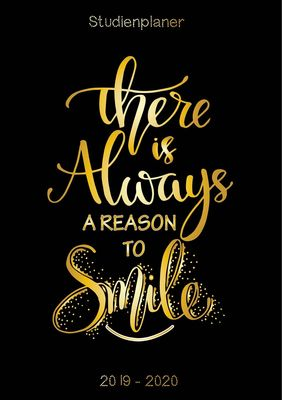 There is always a reason to smile - Studienplaner 2019 - 2020