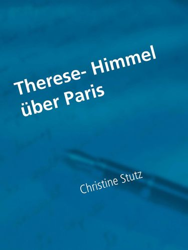 Therese- Himmel über Paris