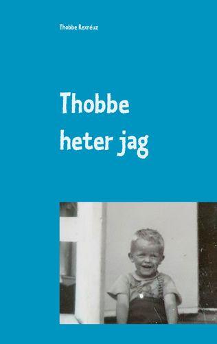 Thobbe heter jag