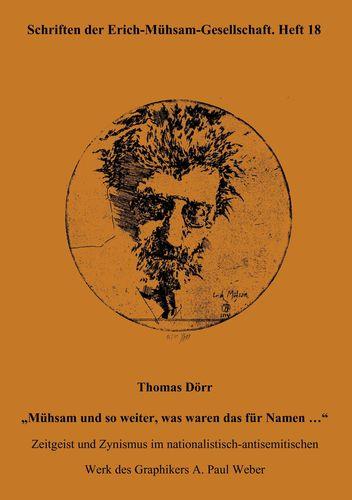 """Thomas Dörr """"Mühsam und so weiter, was waren das für Namen …"""""""