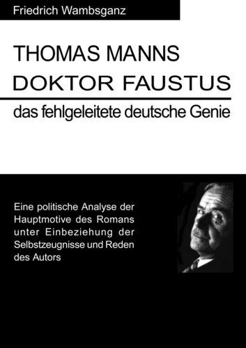Thomas Mann Doktor Faustus das fehlgeleitete deutsche Genie