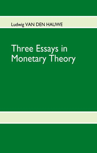 Three Essays in Monetary Theory