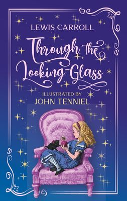 Through the Looking-Glass. Lewis Carroll (englische Ausgabe)