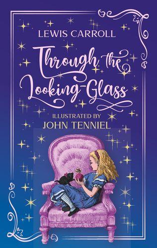 Through the Looking-Glass. Lewis Carroll (englische Ausgabe)