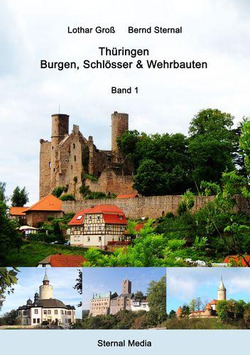 Thüringen - Burgen, Schlösser & Wehrbauten Band 1